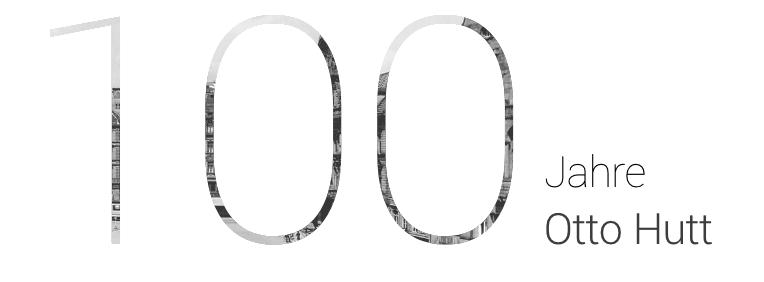 Otto-Hutt - 100 Jahre